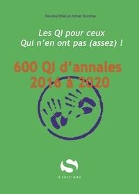 Nicolas Billet et Adrien Bordner - 600 QI d'annales 2016 à 2020 - Les QI pour ceux qui n'en ont pas (assez) !.