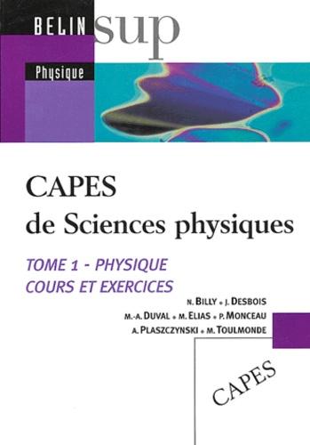 Nicolas Billy et Jean Desbois - CAPES de Sciences physiques - Tome 1, Physique, cours et exercices.