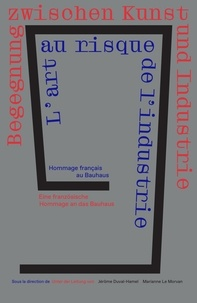 Téléchargez les livres électroniques pdf 1919-2019 : l'art au risque de l'industrie  - Hommage de la France pour le centenaire du Bauhaud MOBI FB2 RTF 9791097389215 par Nicolas Binctin, Marine Bry, Grégory Carteaux, Olivier Babeau, Jérôme Duval Hamel in French