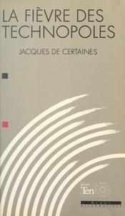 Nicolas Binet et Jacques de Certaines - La fièvre des technopoles.