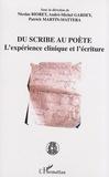 Nicolas Bioret et André-Michel Gardey - Du scribe au poète - L'expérience clinique et l'écriture.