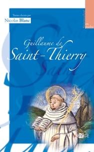 Nicolas Blanc - Guillaume de saint Thierry - Textes choisis.