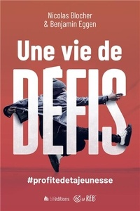 Une vie de défis !- #profitedetajeunesse - Nicolas Blocher |