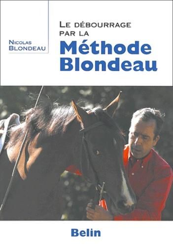 Nicolas Blondeau - Le debourrage par la méthode Blondeau.