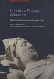Nicolas Bock et Ivan Foletti - L'évêque, l'image et la mort - Identité et mémoire au Moyen Age.