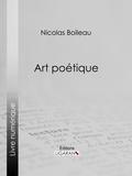 Nicolas Boileau et  Ligaran - Art poétique.