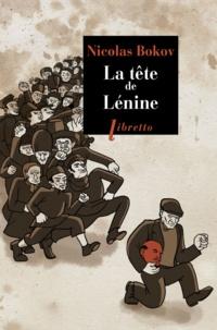 Nicolas Bokov - La Tête de Lénine.