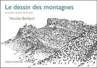 Nicolas Boldych - Le dessin des montagnes et autres textes itinérants.