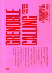 Nicolas Bonanni et Margaux Capelier - Grenoble calling - Une histoire orale du punk dans une ville de province 1980-2020. 1 CD audio
