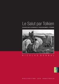 Nicolas Bonnal - Le salut par Tolkien.