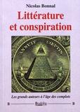 Nicolas Bonnal - Littérature et conspiration - Les grands auteurs à l'âge des complots.