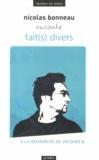 Nicolas Bonneau - Fait(s) divers.