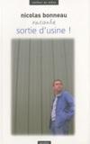 Nicolas Bonneau - Sortie d'usine !.
