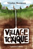 Nicolas Bonneau - Village toxique.