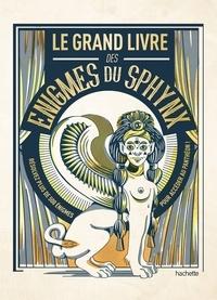 Nicolas Bonnefoy - Le grand livre des énigmes du Sphinx.