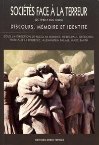 Nicolas Bonnet et Pierre-Paul Grégorio - Sociétés face à la terreur (de 1960 à nos jours) - Discours, mémoire et identité.