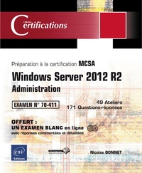Windows server 2012 R2 - Administration- Préparation à la certification MCSA - Examen 70-411 - Nicolas Bonnet |