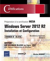 Nicolas Bonnet - Windows Server 2012 R2, installation et configuration - Préparation à la certification MCSA.