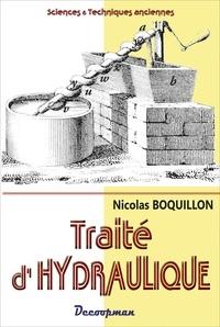 Nicolas Boquillon - Traité d'hydraulique - Ou du mouvement et de la force des liquides.