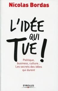 Feriasdhiver.fr L'idée qui tue! - Politique, business, culture... Les secrets des idées qui durent Image