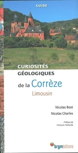 Nicolas Bost et Nicolas Charles - Curiosités géologiques de la Corrèze.