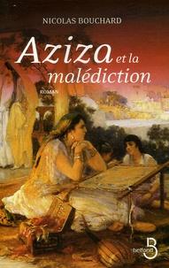 Nicolas Bouchard - Aziza et la malédiction.