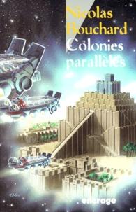 Nicolas Bouchard - Colonies parallèles.