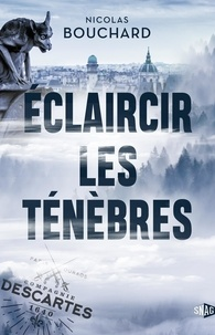 Nicolas Bouchard - Eclaircir les tenebres.
