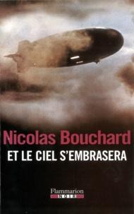 Nicolas Bouchard - Et le ciel s'embrasera - Une aventure d'Augustine Lourdeix.