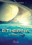 Nicolas Bouchard - Etherna Tome 1 : Terre et air.