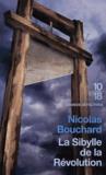 Nicolas Bouchard - La Sibylle de la Révolution.