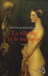 Nicolas Bouchard - La Sibylle et le marquis - Une aventure de Marie-Adélaïde Lenormand.