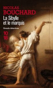 Nicolas Bouchard - La sybille et le marquis - Une aventure de Marie-Adélaïde Lenormand.