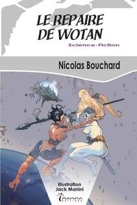 Nicolas Bouchard - Le repaire de Wotan.