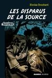 Nicolas Bouchard et Matthieu Bonhomme - Les disparus de la source.