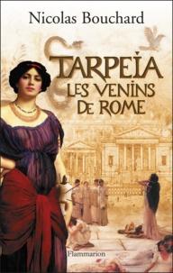 Nicolas Bouchard - Tarpeia - Les venins de Rome.