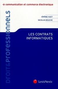 Nicolas Bouche et Jérôme Huet - Les contrats informatiques.
