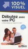Nicolas Boudier-Ducloy - Débutez avec votre PC - Edition Windows 7.