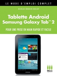 Nicolas Boudier-Ducloy - Tablette Androïd Galaxy Tab 2 Mode d'Emploi Complet.