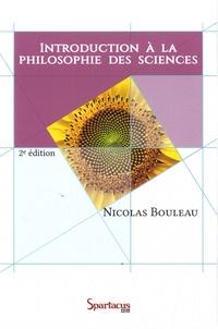 Nicolas Bouleau - Introduction à la philosophie des sciences - Leçons données à l'Université Paris-Est et à Sciences-Po.