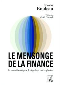 Nicolas Bouleau - Le mensonge de la finance - Les mathématiques, le signal-prix et la planète.