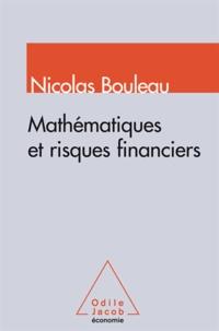 Nicolas Bouleau - Mathématiques et risques financiers.