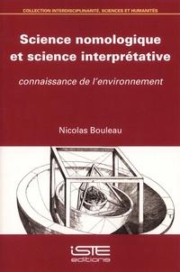 Nicolas Bouleau - Science nomologique et science interprétative - Connaissance de l'environnement.