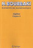 Nicolas Bourbaki - Algèbre - Chapitre 8 : Modules et anneaux semi-simples.