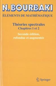 Nicolas Bourbaki - Eléments de mathématiques - Théories spectrales, chapitres 1 et 2.