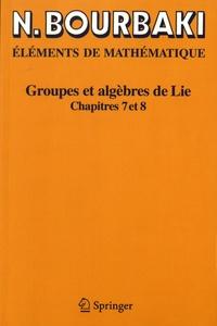 Nicolas Bourbaki - Groupes et algèbres de Lie - Chapitres 7 et 8.