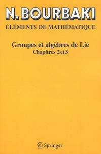 Nicolas Bourbaki - Groupes et algèbres de Lie - Chapitres 2 et 3.