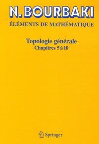 Nicolas Bourbaki - Topologie générale - Chapitres 5 à 10.