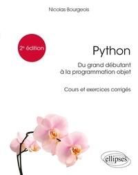 Nicolas Bourgeois - Python, du grand débutant à la programmation objet - Cours et exercices corrigés.