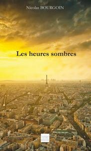 Nicolas Bourgoin - Les heures sombres.